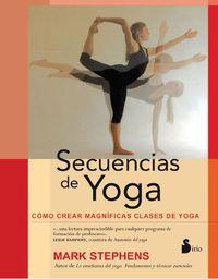 Secuencias De Yoga - Como Crear Magnificas Clases De Yoga - Mark Stephens