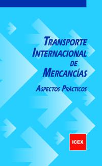 TRANSPORTE INTERNACIONAL DE MERCANCIAS - ASPECTOS PRACTICOS