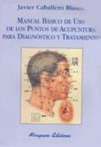 MANUAL BASICO DE USO DE LOS PUNTOS DE ACUPUNTURA PARA DIAGNOSTICO