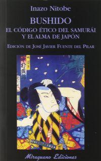 BUSHIDO - EL CODIGO ETICO DEL SAMURAI Y EL ALMA DE JAPON