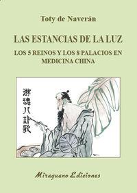 ESTANCIAS DE LA LUZ, LAS - LOS 5 REINOS Y LOS 8 PALACIOS EN MEDICINA CHINA