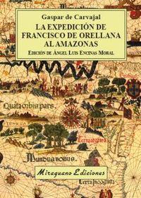 EXPEDICION DE FRANCISCO DE ORELLANA AL AMAZONAS, LA