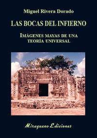 LAS BOCAS DEL INFIERNO - IMAGENES MAYAS DE UNA TEORIA UNIVERSAL
