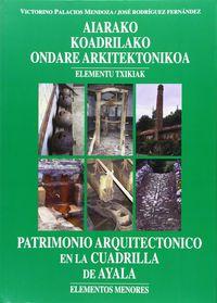 Patrimonio Arquitectonico En La Cuadrilla De Ayala - Victorino Palacios Mendoza / Jose Rodriguez Fernandez