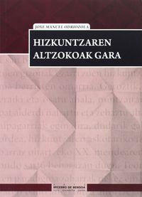 Hizkuntzaren Altzokoak Gara (2012 Becerro Bengoa Saiakera Saria) - Joxe Manuel Odriozola