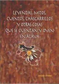 (2ª Ed) Leyendas, Mitos, Cuentos, Chascarrillos Y Otras Cosas Que Se Cuentan Y Oyen En Alava - Joaquin Jimenez