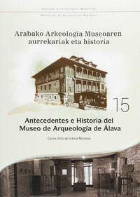 ANTECEDENTES E HISTORIA DEL MUSEO DE ARQUEOLOGIA DE ALAVA