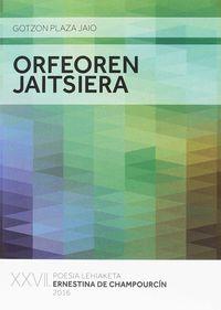 Orfeoren Jaitsiera (ernestina Champourcin Poesia Saria 2016) - Gotzon Plaza Jaio