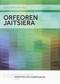 ORFEOREN JAITSIERA (ERNESTINA CHAMPOURCIN POESIA SARIA 2016)