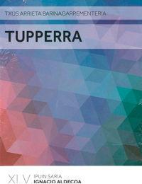 Tupperra (ignacio Aldecoa Ipuin Saria 2016) - Txus Arrieta