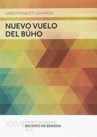 Nuevo Vuelo Del Buho (premio Ensayo Becerro De Bengoa 2016) - Xabier Insausti