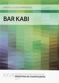 BAR KABI (PREMIO POESIA ERNESTINA CHAMPOURCIN 2017)