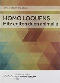 Homo Loquens, Hitz Egien Duen Animalia (xxx Premio Becerro De Bengoa 2018) (euskara) - Jon Sudupe Martija