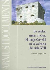 DE NOBLES, ARMAS Y LETRAS - EL LINAJE CERVELLO EN LA VALENCIA DEL SIGLO XVII