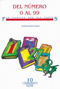 Del Numero 0 Al 99 - Claudi Alsina Catala