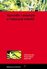 APRENDRE I ENSENYAR A L'EDUCACIO INFANTIL