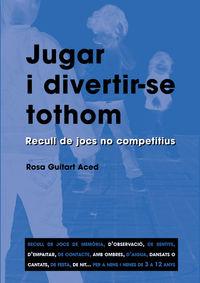 JUGAR I DIVERTIR-SE TOTHOM