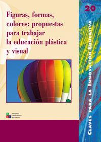 FIGURAS, FORMAS, COLORES - PROPUESAS PARA TRABAJAR LA EDUCACION PLASTICA Y VISUAL
