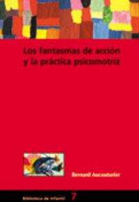 FANTASMAS DE ACCION Y LA PRACTICA PSICOMOTRIZ, LOS