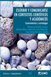ESCRIBIR Y COMUNICARSE EN CONTEXTOS CIENTIFICOS Y ACADEMICOS
