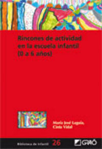 Rincones De Actividad En La Escuela Infantil (0 A 6 Años) - Maria Jose Laguia / Cinta Vidal