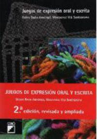 JUEGOS DE EXPRESION ORAL Y ESCRITA (2ª ED)