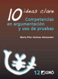 10 IDEAS CLAVE - COMPETENCIAS EN ARGUMENTACION Y USO DE PRUEBAS
