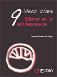 9 Ideas Clave - Educar La Adolescencia - Jaume Funes Artiaga