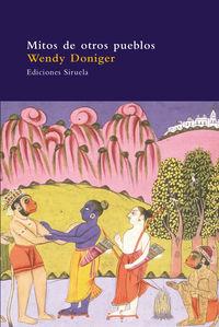Mitos De Otros Pueblos - La Cueva De Los Ecos - Wendy Doniger