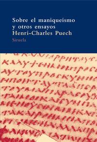 Sobre El Maniqueismo Y Otros Ensayos - Henri-Charles Puech