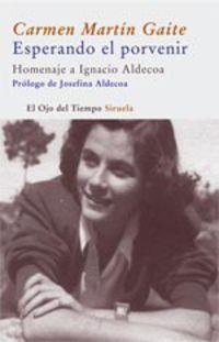 Esperando El Porvenir - Homenaje A Ignacio Aldecoa - Carmen Martin Gaite