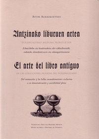 ANTZINAKO LIBURUEN ARTEA = EL ARTE DEL LIBRO ANTIGUO