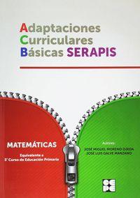Ep 5 - Matematicas - Adaptaciones Curriculares Basicas Serapis - Jose Miguel Moreno Ojeda / Jose Luis Galve Manzano
