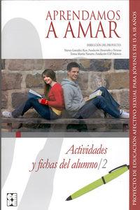 Aprendamos A Amar - Actividades Y Fichas Del Alumno 2 - Proyecto De Educacion Afectivo Sexual Para Jovenes De 15 A 18 Años - Nieves Gonzalez Rico / Teresa Martin Navarro