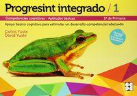 progresint integrado 1 - competencias cognitivas - aptitudes basicas - Carlos Yuste Hernanz / David Yuste