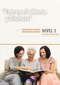 entrene la mente y disfrute 3 - cuaderno de trabajo para personas mayores - Maria Amparo Herrero Polo