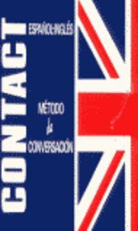 CONTACT METODO DE CONVERSACION (ESPAÑOL / INGLES)