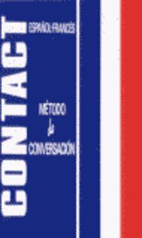 CONTACT METODO DE CONVERSACION (ESPAÑOL / FRANCES)