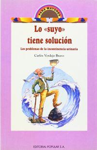 LO SUYO TIENE SOLUCION - LOS PROBLEMAS DE LA INCONTINENCIA URINARIA