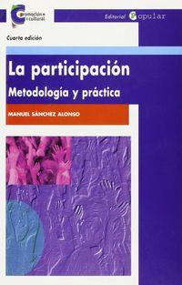 PARTICIPACION, LA - METODOLOGIA Y PRACTICA
