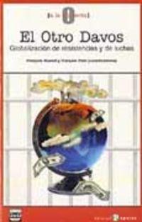 OTRO DAVOS, EL - GLOBALIZACION DE RESISTENCIAS Y DE LUCHAS