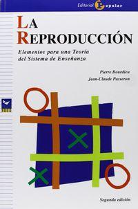 Reproduccion, La - Elementos Para Una Teoria Del Sistema De Enseñanza - Pierre Bourdieu / Jean-Claude Passeron