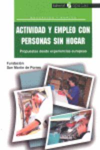 ACTIVIDAD Y EMPLEO CON PERSONAS SIN HOGAR