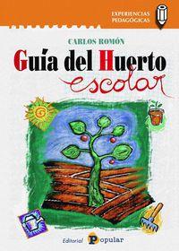 Guia Del Huerto Escolar - Carlos Romon Salinas