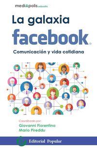 GALAXIA DE FACEBOOK, LA - COMUNICACION Y VIDA COTIDIANA
