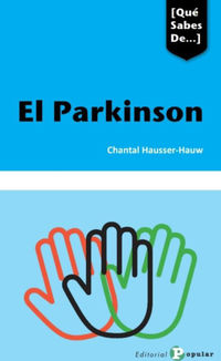 El parkinson - Chantal Hausser-Hauw