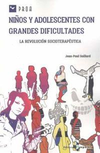 NIÑOS Y ADOLESCENTES CON GRANDES DIFICULTADES - LA REVOLUCION SOCIOTERAPEUTICA