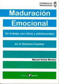 MADURACION EMOCIONAL - UN TRABAJO CON NIÑOS Y ADOLESCENTES EN EL SISTEMA FAMILIAR