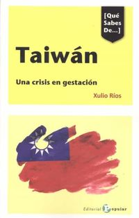 TAIWAN - UNA CRISIS EN GESTACION