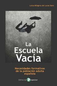 LA ESCUELA VACIA - NECESIDADES FORMATIVAS DE LA POBLACION ADULTA ESPAÑOLA